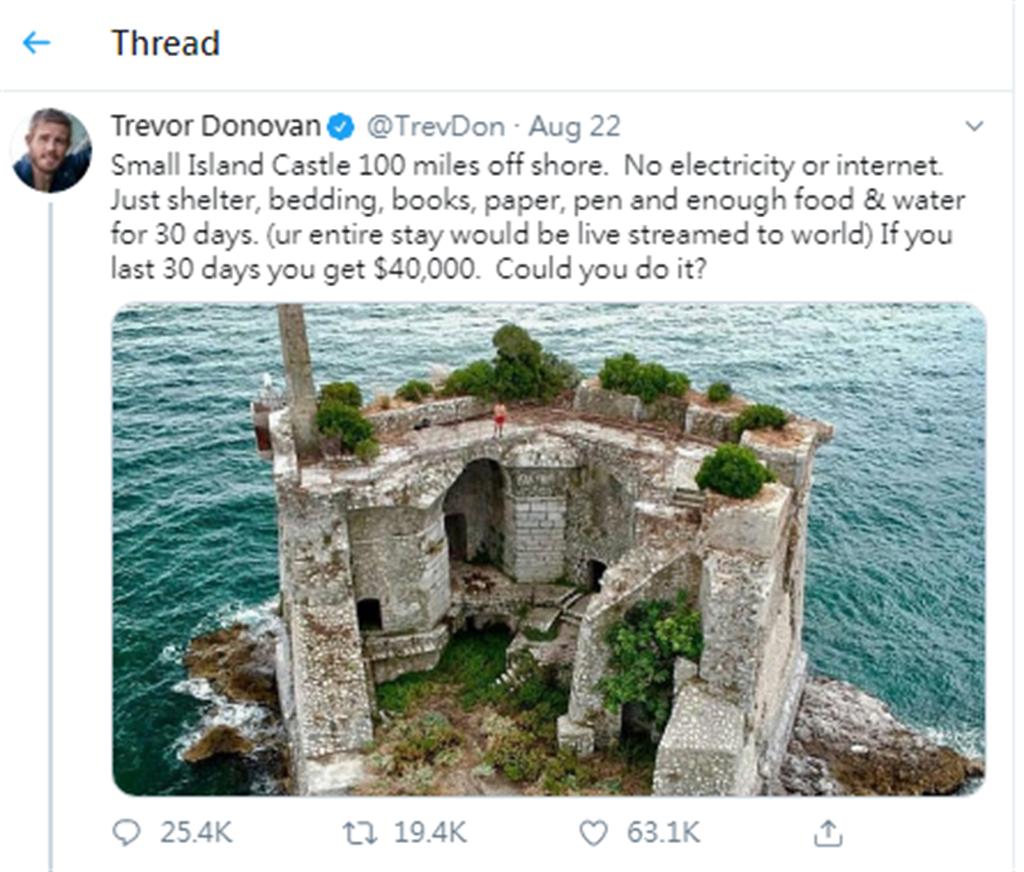 崔佛向網友們提出只要在荒島生活30天,全程接受直播側錄,能夠挨得住的人就可以得到117萬元(4萬美金)的高額獎金。(翻自崔佛‧多諾萬Twitter)